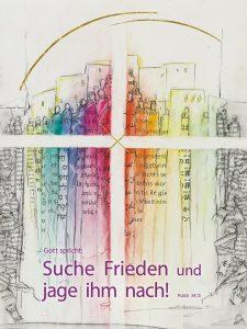 Gott spricht: Suche Frieden und jage ihm nach (Psalm 34,15) - Jahreslosung im Verlag am Birnbach - Motiv von Stefanie Bahlinger, Mössingen
