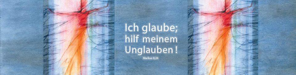 """""""Ich glaube; hilf meinem Unglauben!"""" Motiv zur Jahreslosung 2020 von Stefanie Bahlinger, Mössingen"""